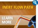 INERT FLOW PATH