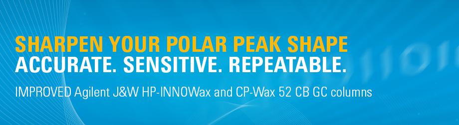 SHARPEN YOUR POLAR PEAK SHAPE - IMPROVED Agilent J&W HP-INNOWax and CP-Wax 52 CB GC columns